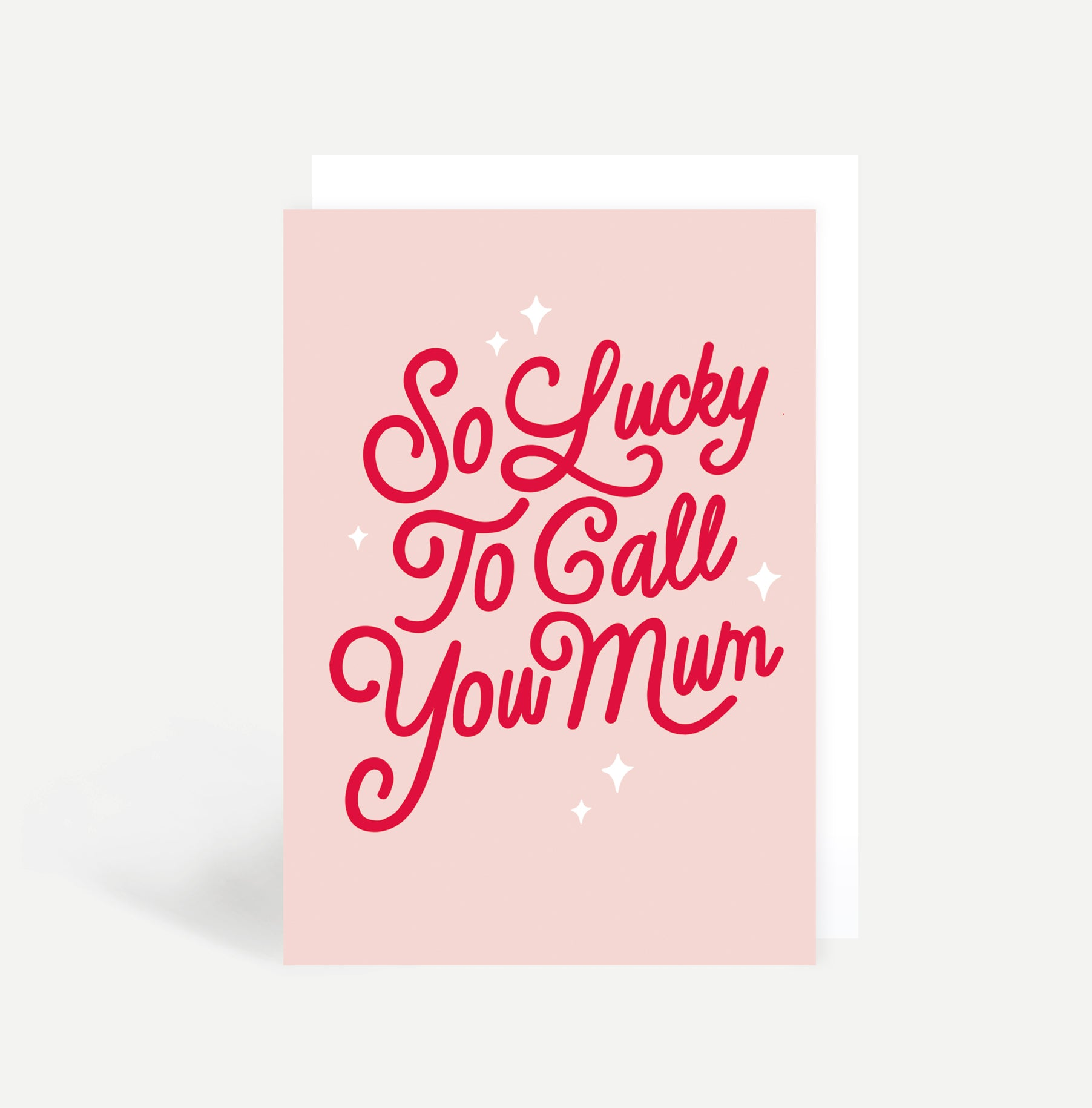 So Lucky To Call You Mum Card