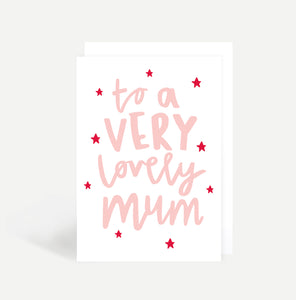 To A Very Lovely Mum Card