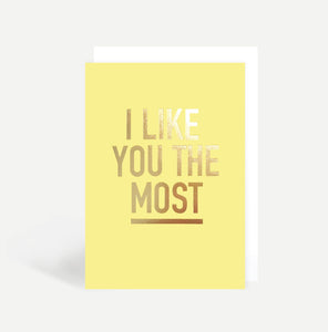 I Like You The Most Card