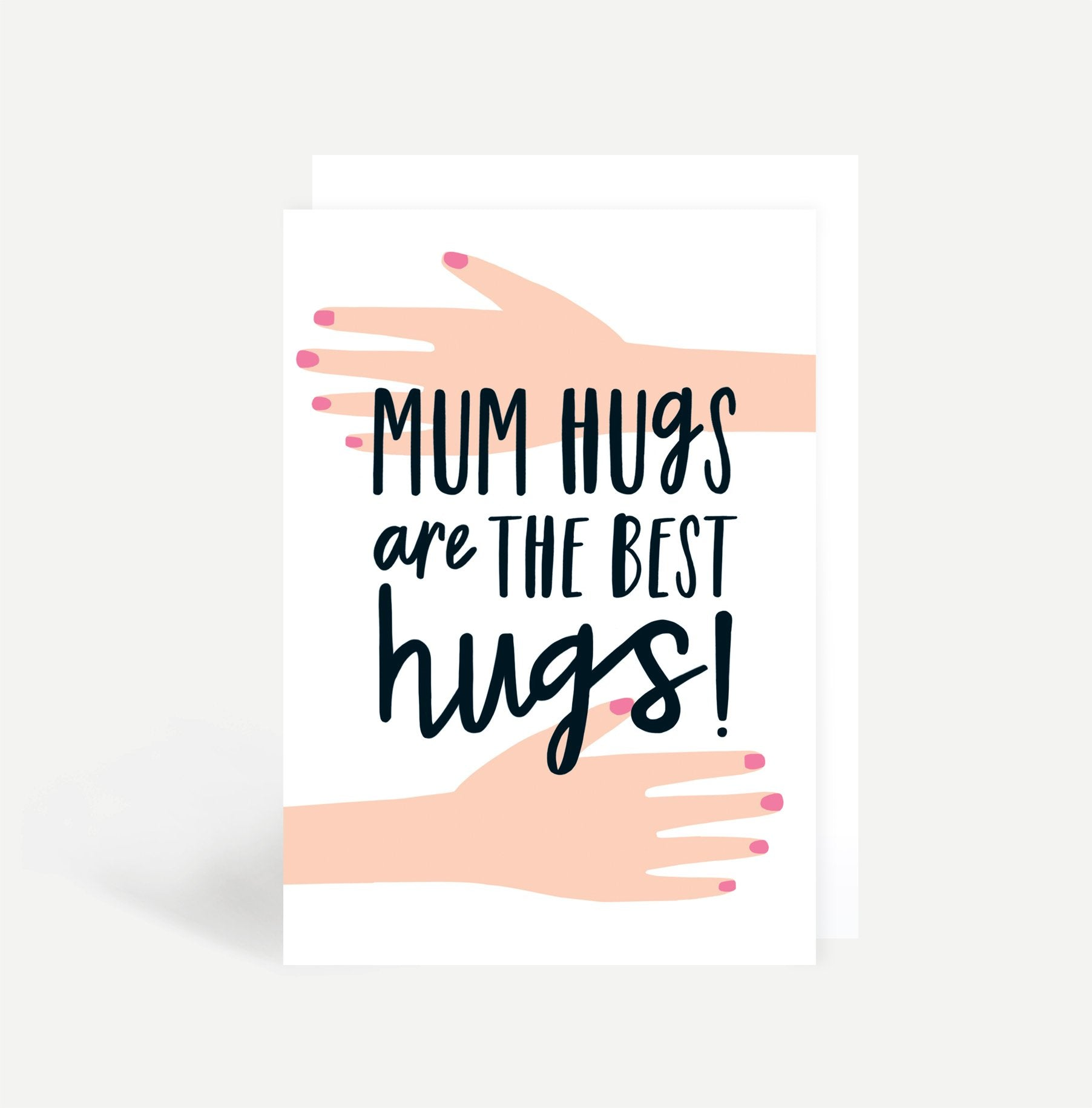Mum Hugs Are The Best Hugs! Card