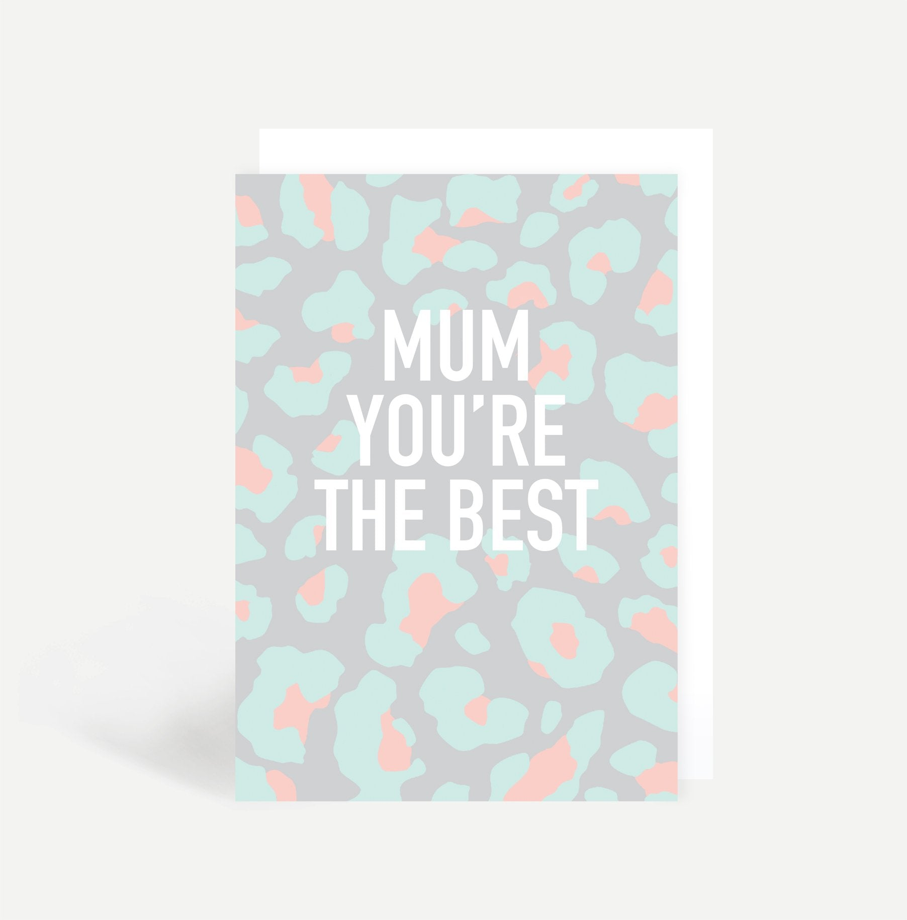 Mum, You're The Best Card