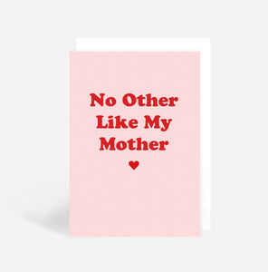 No Other Like My Mother Card