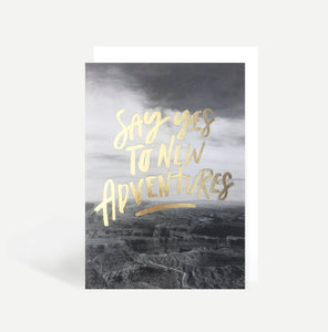 Say Yes To New Adventures Card
