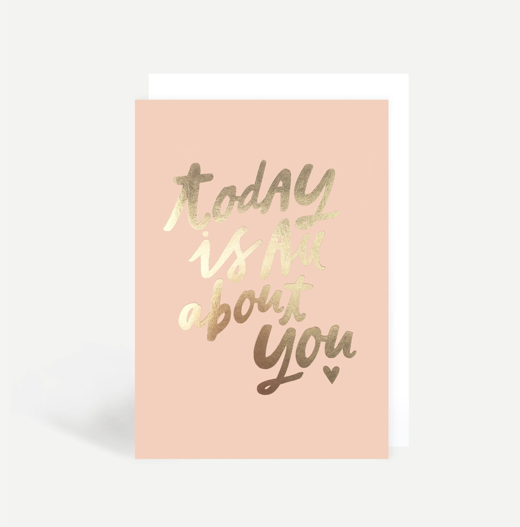 Today Is All About You Card Card