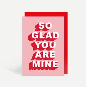 So Glad You Are Mine Card