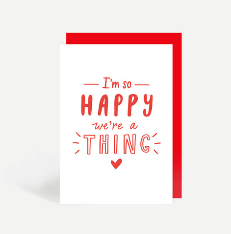 I'm So Happy We're A Thing Card