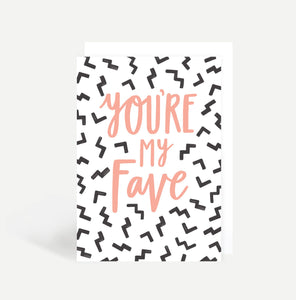 You're My Fave Card
