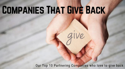 Companies Who Give Back: Our Top 10 Partnering Companies who love to give back