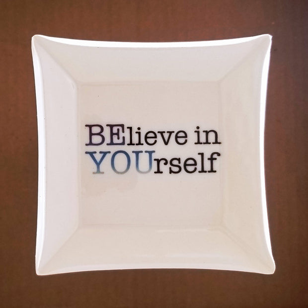 Believe in Yourself Dishette