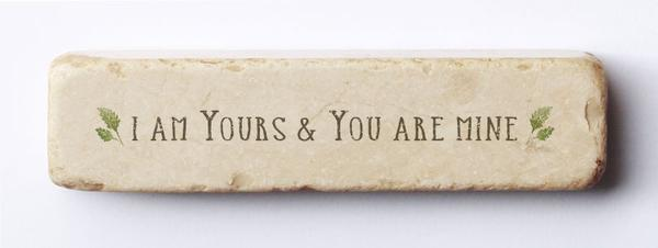 For I am Yours Scripture Stone