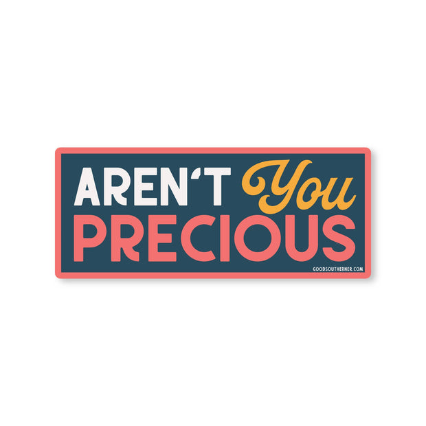 Aren't You Precious Sticker 2.0