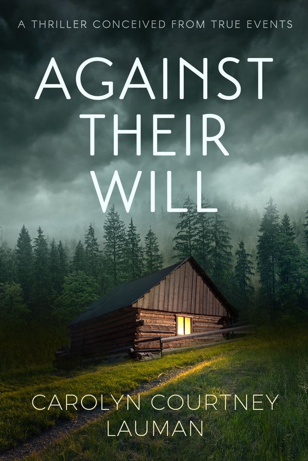 Against Their Will, Carolyn Courtney Lauman