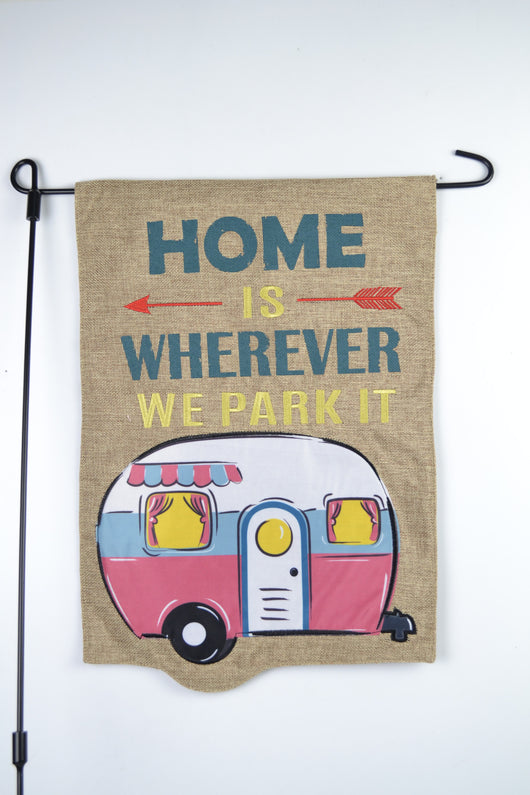 Camper Home is Wherever We Park It Garden Flag