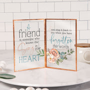 A Friend Is Someone Who Knows The Song In Your Heart Glass Sign