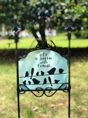 "Heritage Gallery Birds on a Line ""Life is Better"" Garden Sign"
