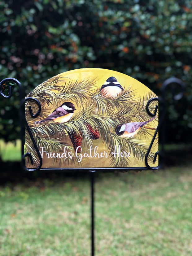 Heritage Gallery Chickadees Friends Gather Here Garden Sign