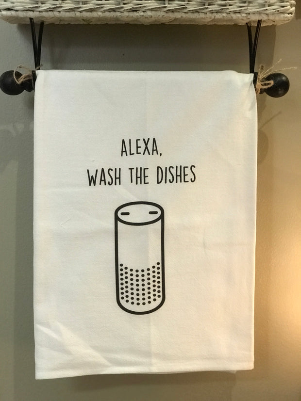 Alexa, Wash the Dishes Flour Sack Tea Towel