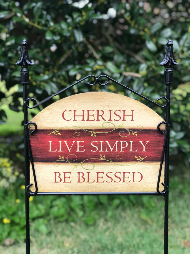 Cherish, Live Simply, Be Blessed Garden Sign