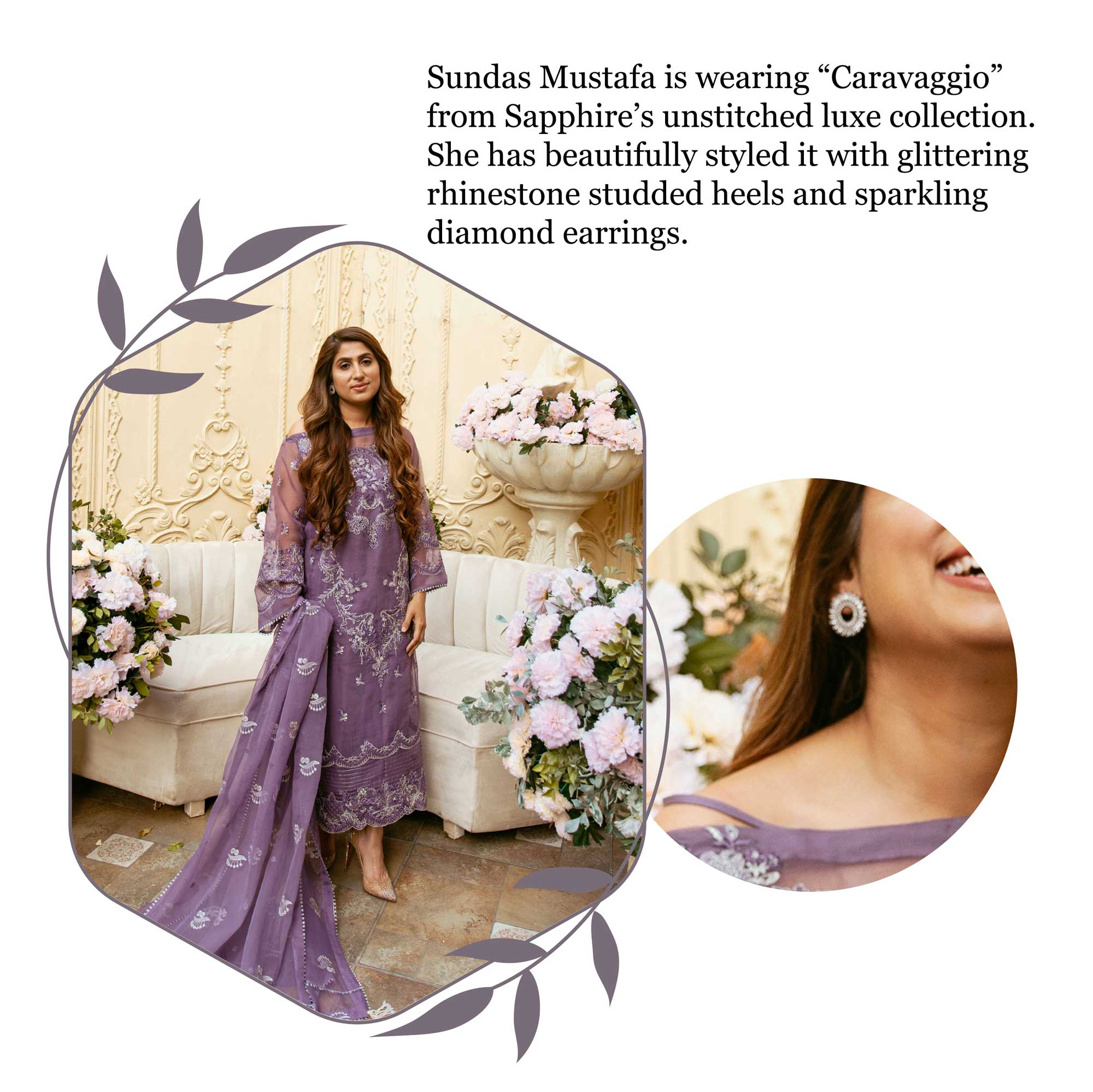 "Sundas Mustafa is wearing ""Caravaggio"" from Sapphire's unstitched luxe collection. She has beautifully styled it with glittering rhinestone studded heels and sparkling diamond earrings."