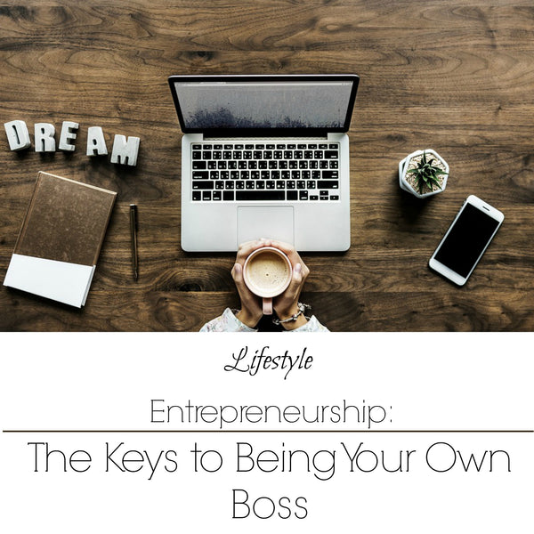 Keys To Being Your Own Boss