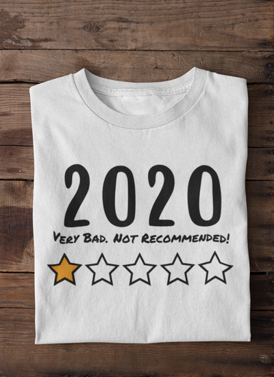 2020 Very Bad. Not Recommended! One Star Rating Tee