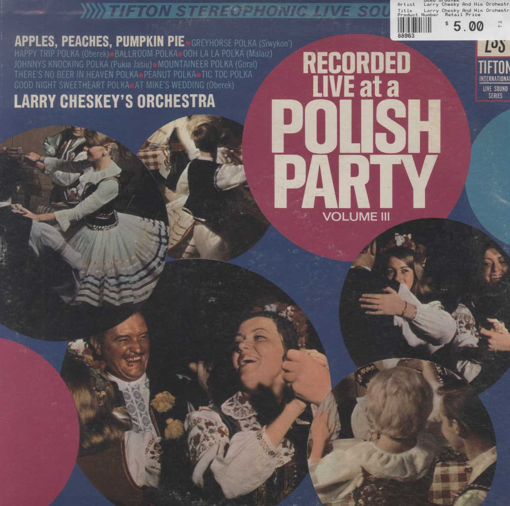 Larry Chesky And His Orchestra - Recorded Live At A Polish Party Volume III