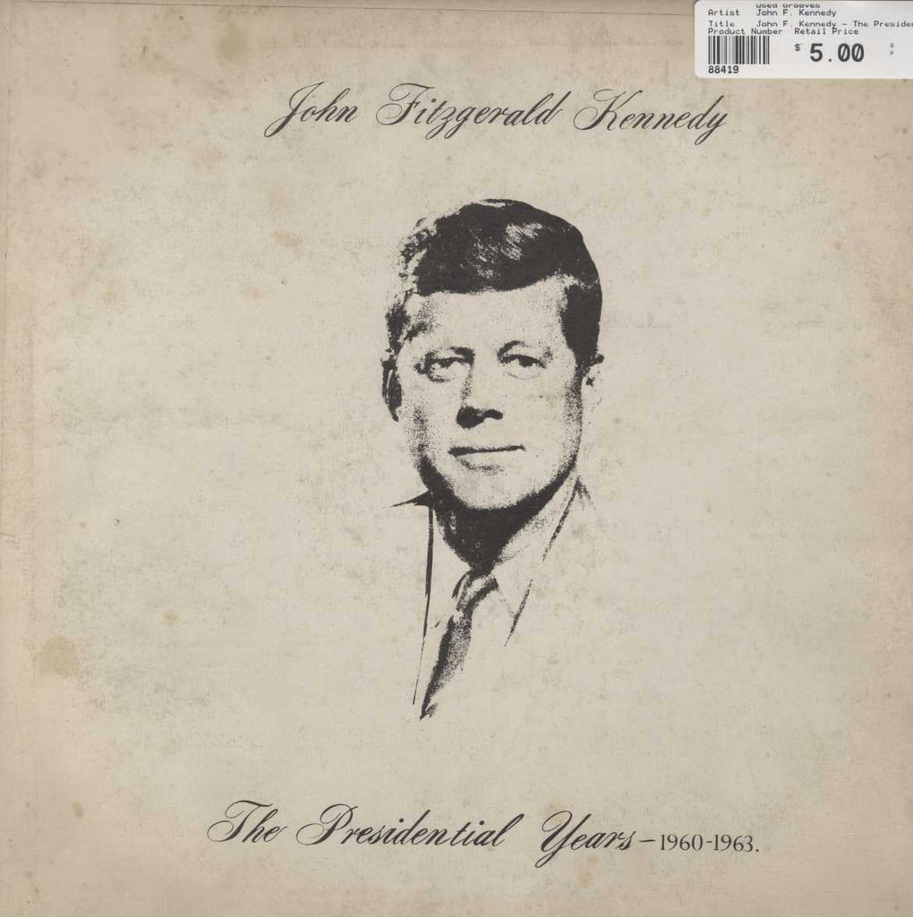 John F. Kennedy - The Presidential Years (1960-1963)