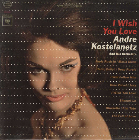 André Kostelanetz And His Orchestra - I Wish You Love
