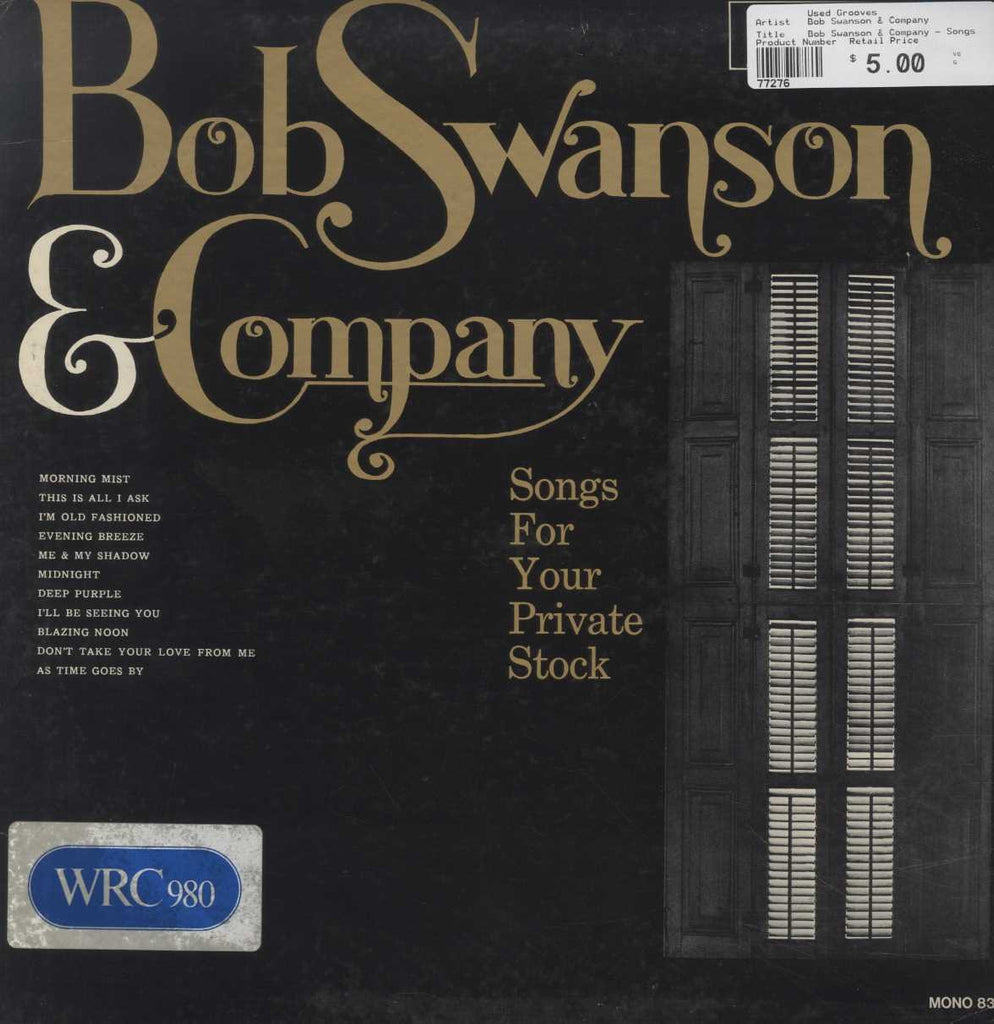 Bob Swanson & Company - Songs For Your Private Stock