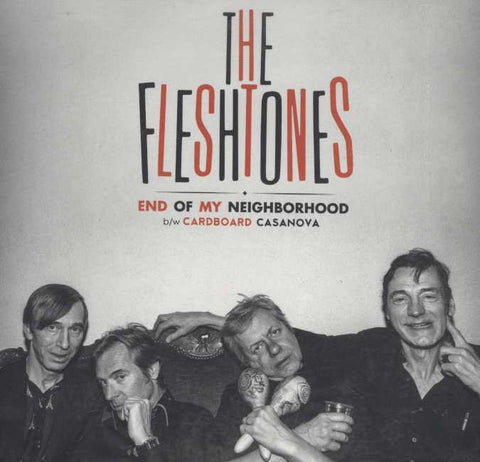 The Fleshtones - End Of My Neighborhood b/w Cardboard Casanova