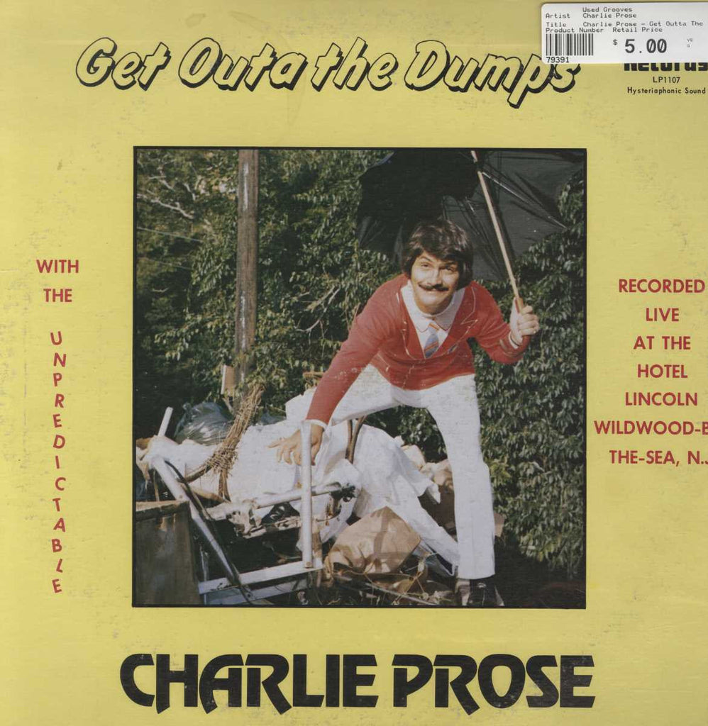 Charlie Prose - Get Outta The Dumps