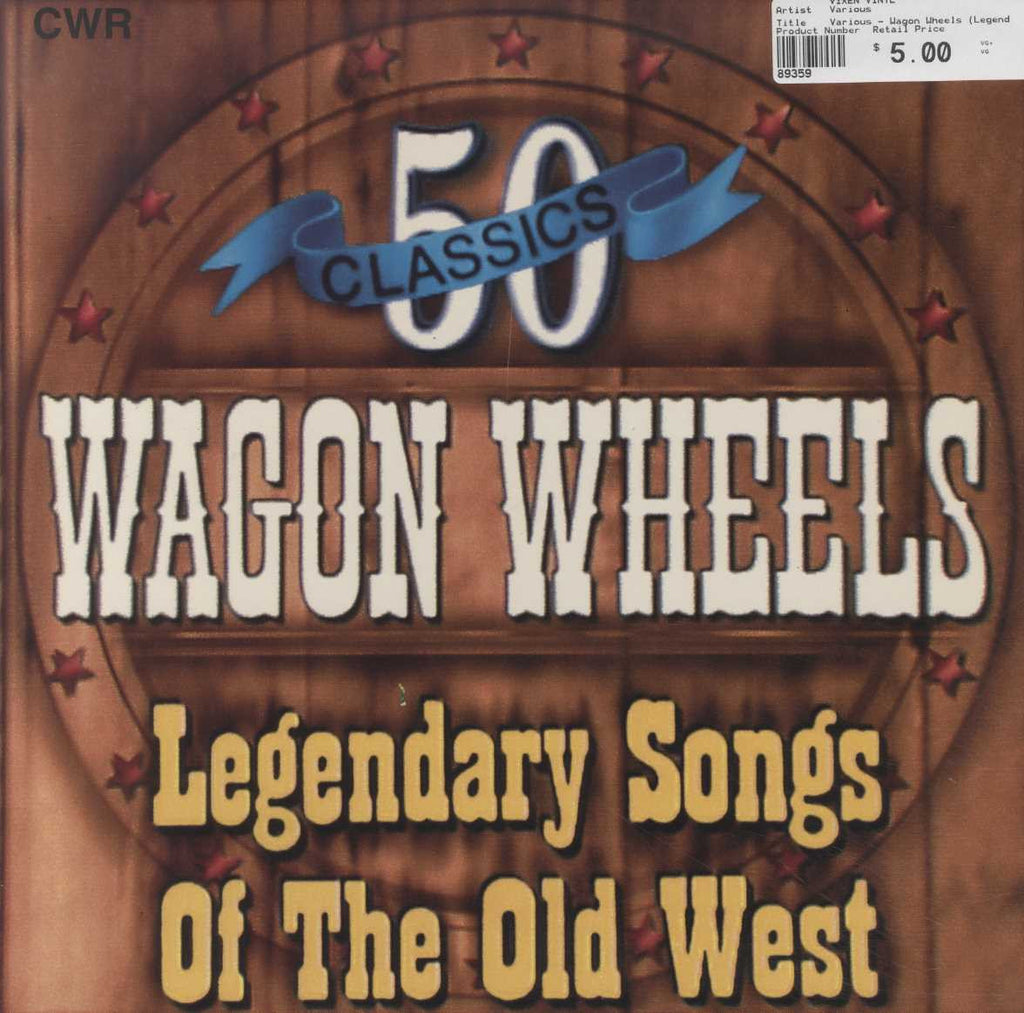 Various - Wagon Wheels (Legendary Songs Of The Old West)