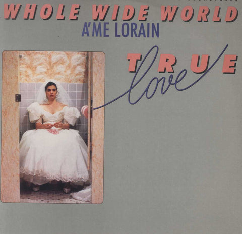 A'me Lorain - Whole Wide World / Stop Twistin' My Arm