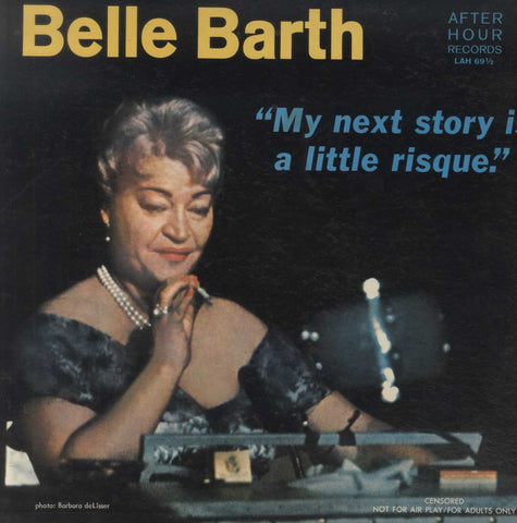 Belle Barth - My Next Story Is A Little Risque