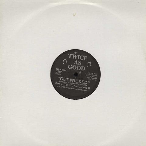 Twice As Good - Get Wicked