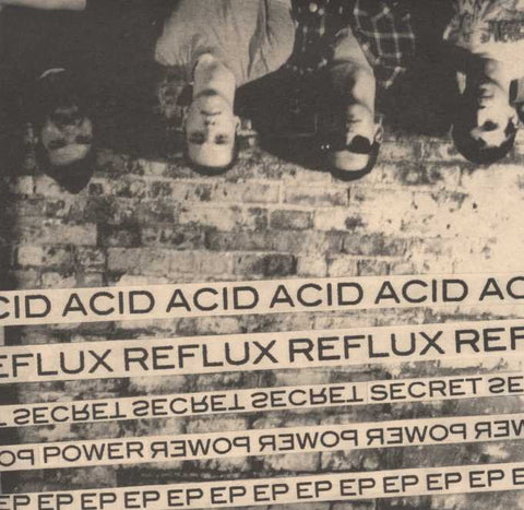 Acid Reflux - Secret Power EP