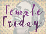26/10 FEMALE FRIDAY med Birgita Klepke