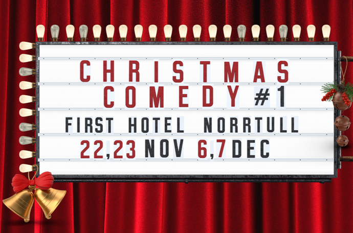 23/11 Christmas Comedy #1 First Hotel Norrtull