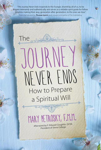 The Journey Never Ends: <br> How to Prepare a Spiritual Will