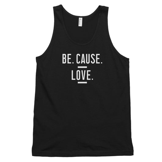 Be. Cause. Love Men's Tank