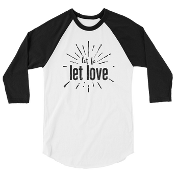 Let Be Let Love 3/4 Sleeve