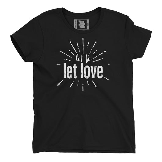 Let Be Let Love Women's Tee