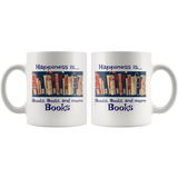Happiness is Books Books and More Books Mug - Muggalicious