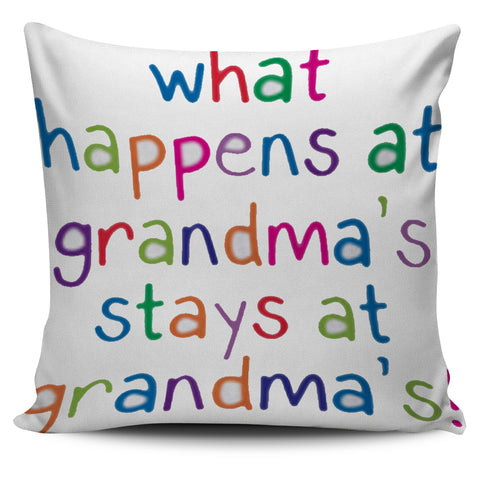 What Happens at Grandma's ... Pillow Covers - Muggalicious