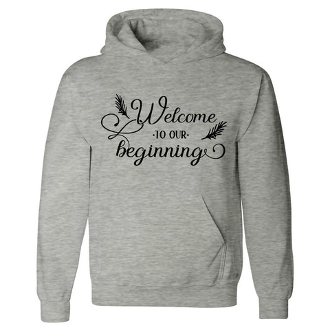 Welcome-To-Our-Beginning - Hoodie