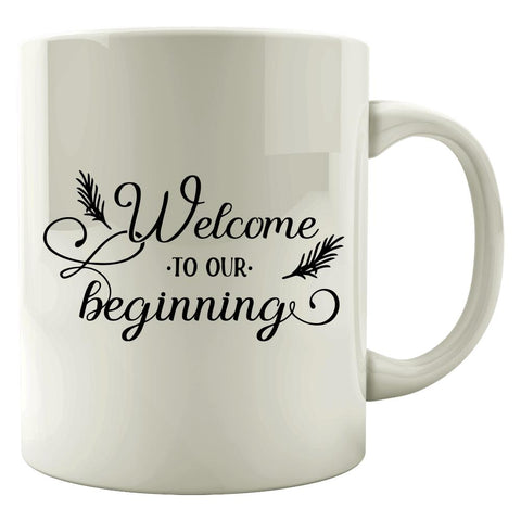 Welcome-To-Our-Beginning - Mug