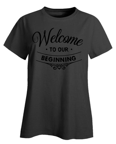 Welcome-To-Our-Beginning (2) - Ladies T-Shirt