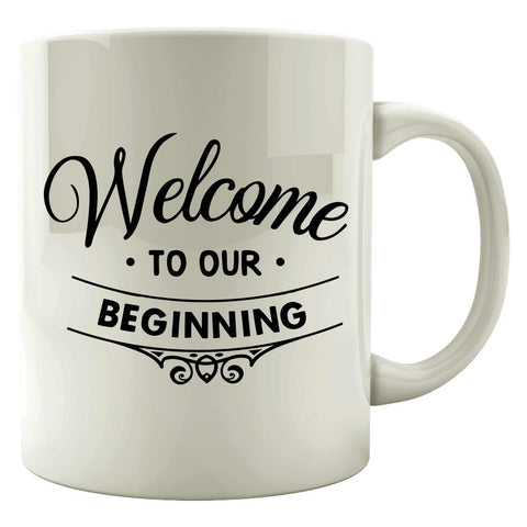 Welcome-To-Our-Beginning (2) - Mug