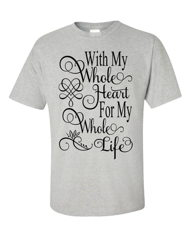 With My Whole Heart - Black - Unisex T-Shirt