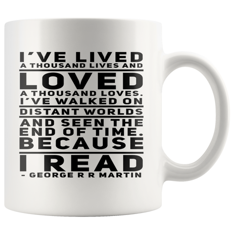I've Lived a Thousand Lives - Because I Read Mug - Muggalicious